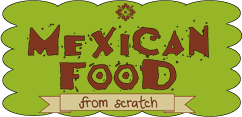 Mexican Food From Scratch